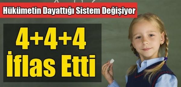 4+4+4 sistemi 4 yılı dolmadan değişiyor