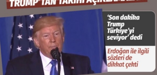 ABD Başkanı Donald Trump'tan tarihi Türkiye ve Erdoğan açıklaması