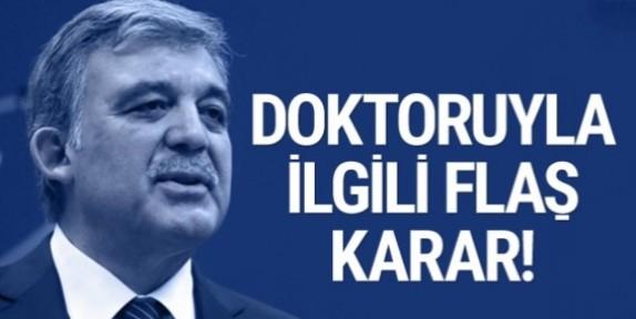 Abdullah Gül'ün FETÖ'den tutuklu doktoru için karar!