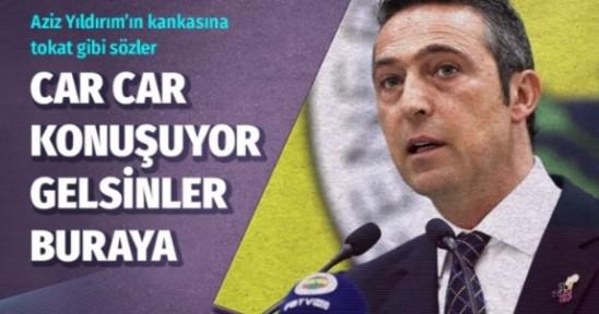 Ali Koç'tan Aziz Yıldırım'ın kankasına sert sözler: Car car konuşuyor