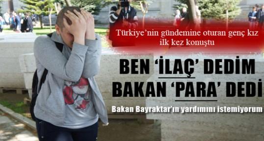 Bakan Bayraktar'ın para verdiği kanser hastası kız konuştu