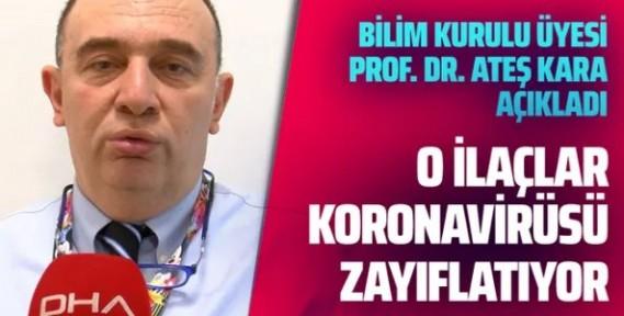 Bilim Kurulu üyesi Ateş Kara koronavirüsü zayıflatan ilaçları açıkladı