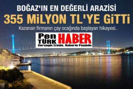 Boğazın en değerli arazisi 355 milyon TL'ye satıldı - Galeri