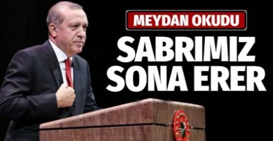 Cumhurbaşkanı Erdoğan: Teröristler buradan çıkarılmazsa sabrımız sona erer