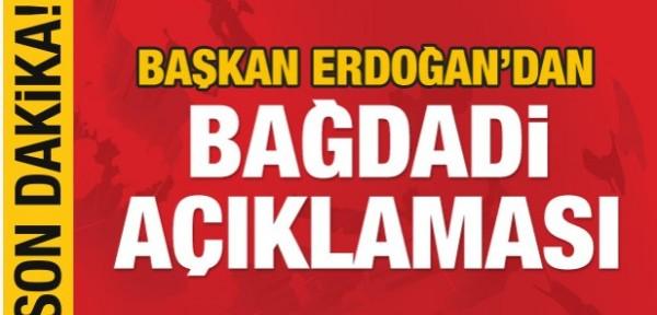 Cumhurbaşkanı Erdoğan'dan Bağdadi açıklaması