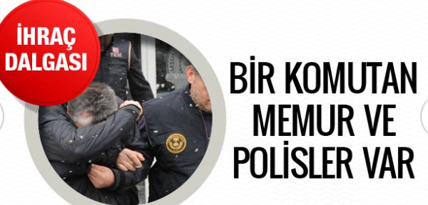FETÖ ihraç gözaltıları askerler, polisler ve memurlar...