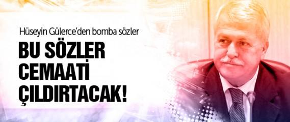 Hüseyin Gülerce'den bomba sözler!