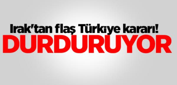 Irak'tan flaş Türkiye kararı! Durduruyor