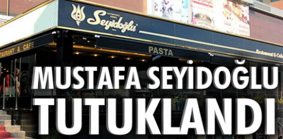 Mustafa Seyidoğlu tutuklandı