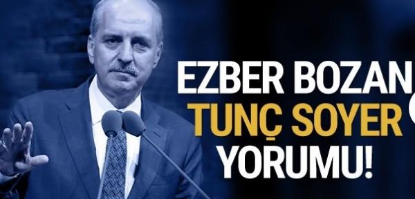 Numan Kurtulmuş'tan ezber bozan Tunç Soyer açıklaması!