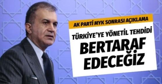 Ömer Çelik: Türkiye bu tehdidi bertaraf edecektir