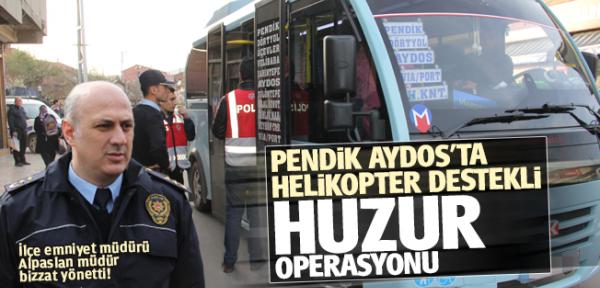 Pendik Aydos'ta Helikopter destekli Huzur Operasyonu!Kaynak: Pendik Aydos'ta Helikopter destekli Huzur Operasyonu!