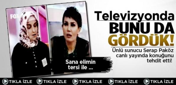 Serap Paköz canlı yayında konuğunu tehdit etti!
