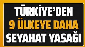 Bakan Turhan açıkladı: Türkiye'den 9 ülkeye daha seyahat yasağı