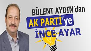 Bülent Aydın'dan AK Parti'ye İnce Ayar