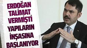 Cumhurbaşkanı Erdoğan talimat vermişti: O yapıların inşasına başlanıyor