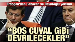 Erdoğan'dan Babacan ve Davutoğlu açıklaması: Boş çuval gibi devrilecekler