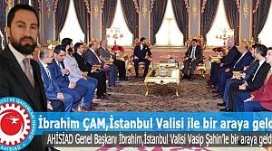 İbrahim Çam, İstanbul Valisi ile bir araya geldi