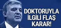 Abdullah Gül'ün FETÖ'den tutuklu doktoru...
