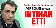 Ağır Roman'ın yazarı Metin Kaçan intihar...
