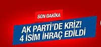 AK Parti'de kriz! 4 isim partiden ihraç...