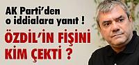 AK PARTİ'DEN ÖZDİL İDDİASINA YANIT !