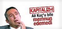 Ali Koç: Gerçek sorun kapitalizmdir