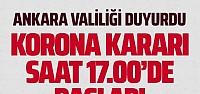 Ankara'da koronavirüs salgını kararları! Saat 17 itibariyle yürürlükte