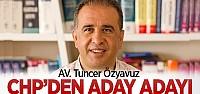Av. Dr. Tuncer Özyavuz Aday Adaylığını Açıkladı