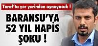 BARANSU'YA 52 YIL HAPİS İSTEMİ