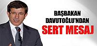 Başbakan Davutoğlu'ndan sert mesaj