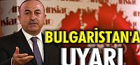 Bulgaristan'a uyarı