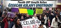 CHP Pendik Gençlik Kolları Özgecan'ı Andı