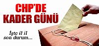CHP'li milletvekili adayları için kader günü