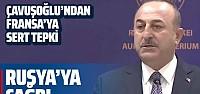Dışişleri Bakanı Mevlüt Çavuşoğlu'ndan Rusya'ya Hafter çağrısı Fransa'ya tepki