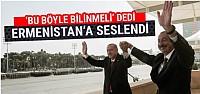 Erdoğan 'bu böyle bilinsin' dedi Ermenistan'a...