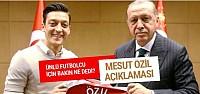 Erdoğan'dan Mesut Özil açıklaması