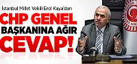 Erol Kaya'dan Chp Genel Başkanına Ağır Cevap