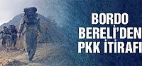 Eski Bordo Bereli'den PKK itirafı