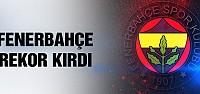 Fenerbahçe rekor kırdı!