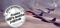 Fransız uçakları IŞİD'e bomba yağdırıyor