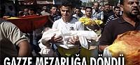 Gazze mezarlığa döndü
