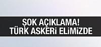 IŞİD'den şok açıklama: Türk askeri...