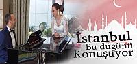 İstanbul  O Düğünü Konuşuyor