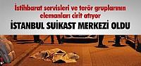 İSTANBUL SUİKAST MERKEZİ OLDU !