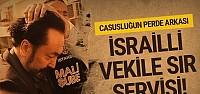 İşte 'casusluk' suçlamasının nedeni! İsrail'e ne sattı?..