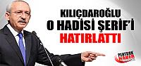Kemal Kılıçdaroğlu o hadisi şerif'i hatırlattı