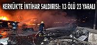 Kerkük'te intihar saldırısı: 13 ölü 23 yaralı