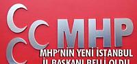 MHP İstanbul İl Başkanlığı görevine...