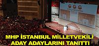 MHP İstanbul Milletvekili Aday Adaylarını Tanıttı